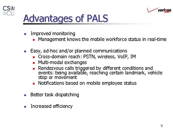 Advantages of PALS n n Improved monitoring n Management knows the mobile workforce status
