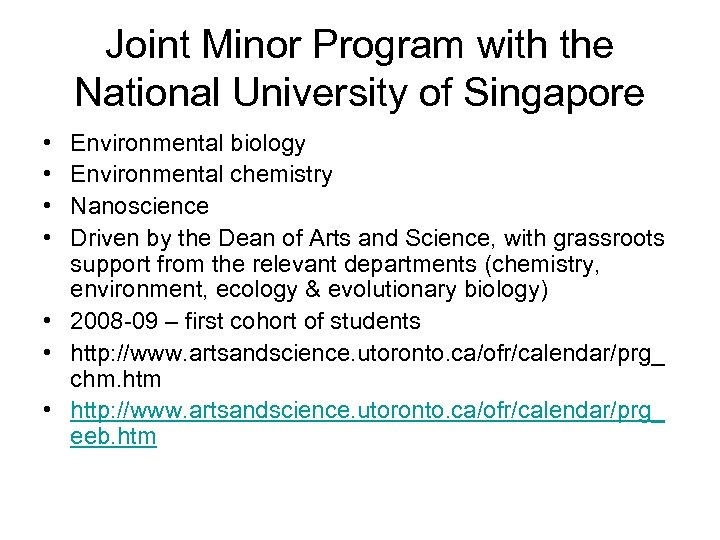 Joint Minor Program with the National University of Singapore • • Environmental biology Environmental
