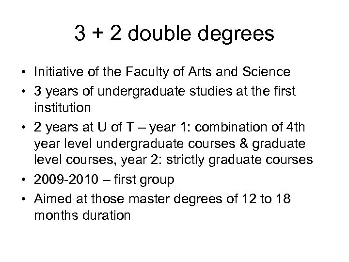 3 + 2 double degrees • Initiative of the Faculty of Arts and Science