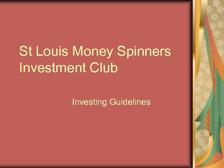 St Louis Money Spinners Investment Club Investing Guidelines