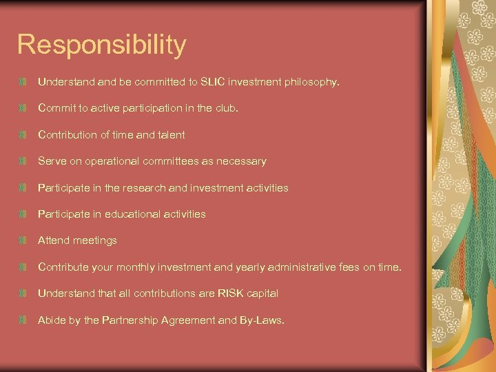 Responsibility Understand be committed to SLIC investment philosophy. Commit to active participation in the