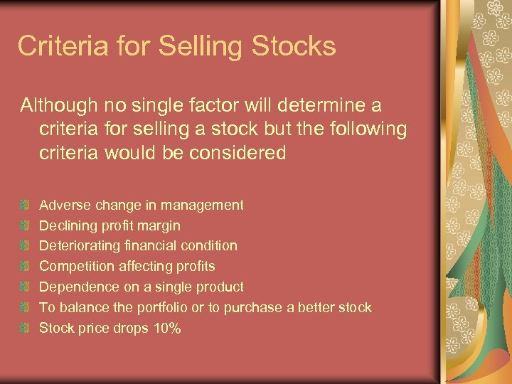 Criteria for Selling Stocks Although no single factor will determine a criteria for selling