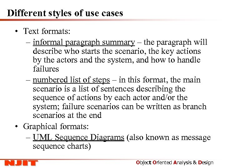 Different styles of use cases • Text formats: – informal paragraph summary – the