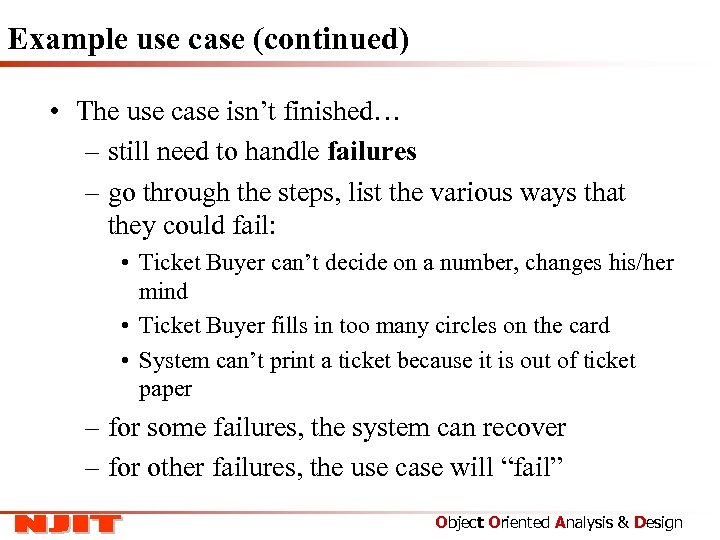 Example use case (continued) • The use case isn't finished… – still need to