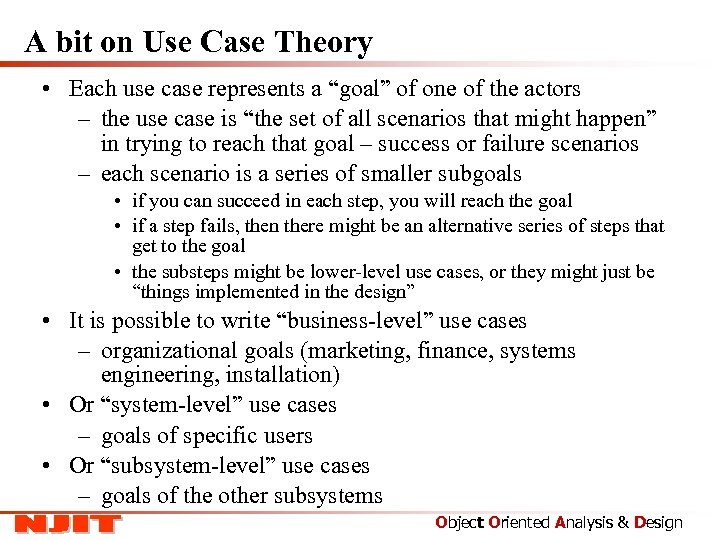 """A bit on Use Case Theory • Each use case represents a """"goal"""" of"""