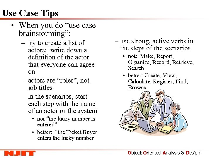 """Use Case Tips • When you do """"use case brainstorming"""": – try to create"""