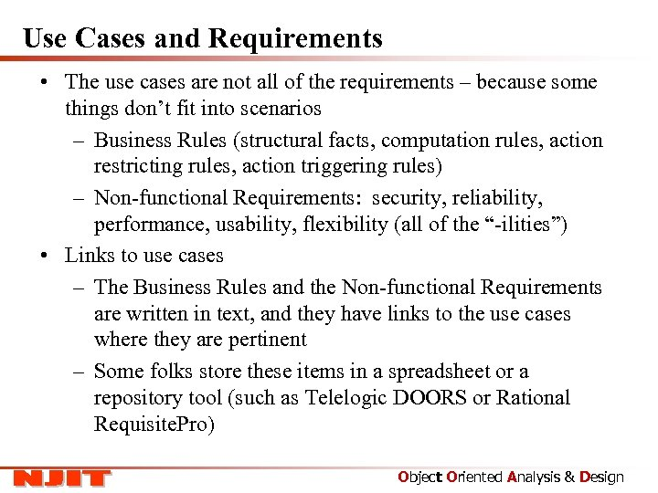Use Cases and Requirements • The use cases are not all of the requirements