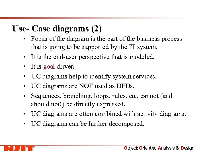 Use- Case diagrams (2) • Focus of the diagram is the part of the