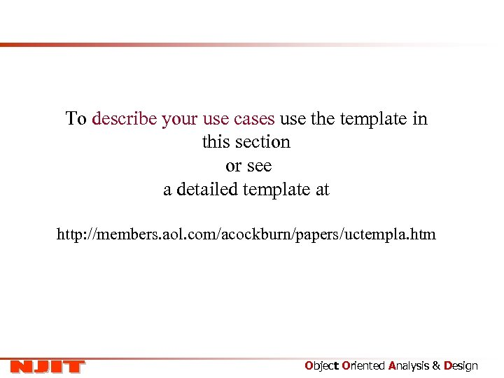 To describe your use cases use the template in this section or see a