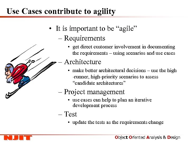 """Use Cases contribute to agility • It is important to be """"agile"""" – Requirements"""