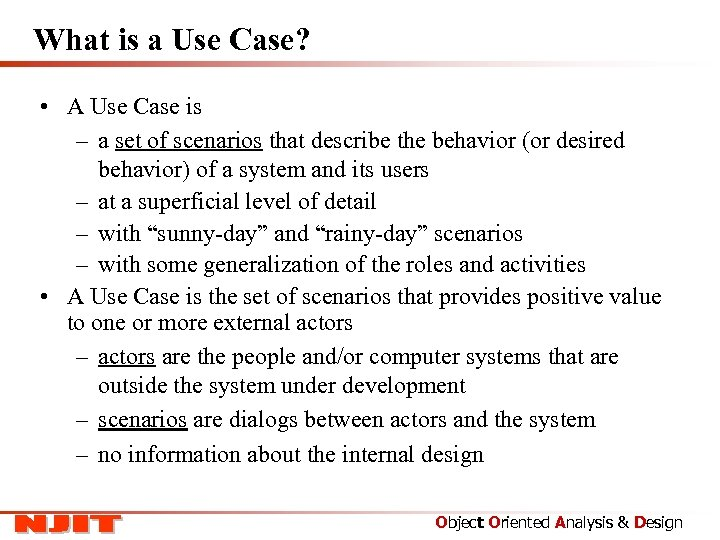 What is a Use Case? • A Use Case is – a set of