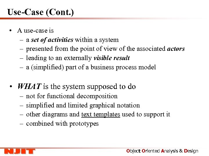 Use-Case (Cont. ) • A use-case is – a set of activities within a