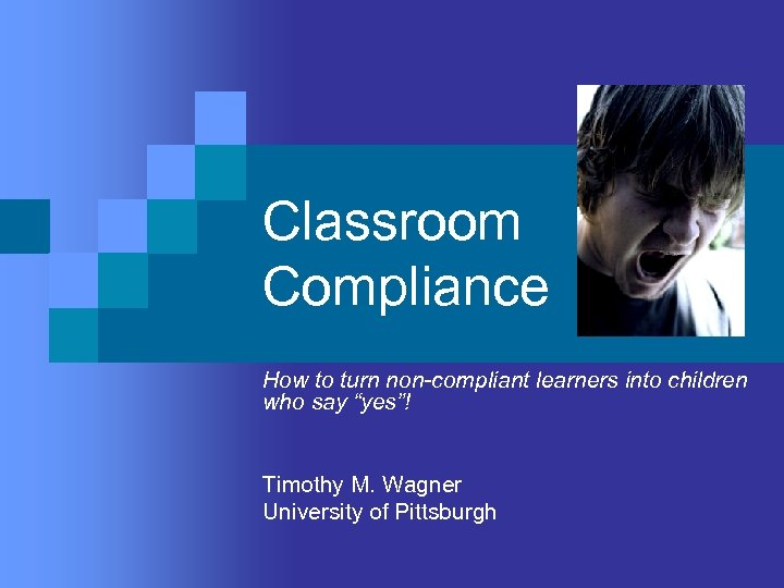 "Classroom Compliance How to turn non-compliant learners into children who say ""yes""! Timothy M."