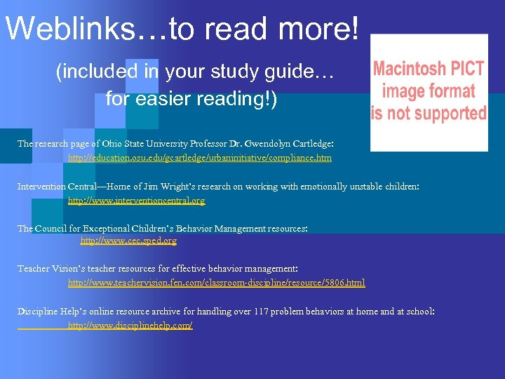 Weblinks…to read more! (included in your study guide… for easier reading!) The research page