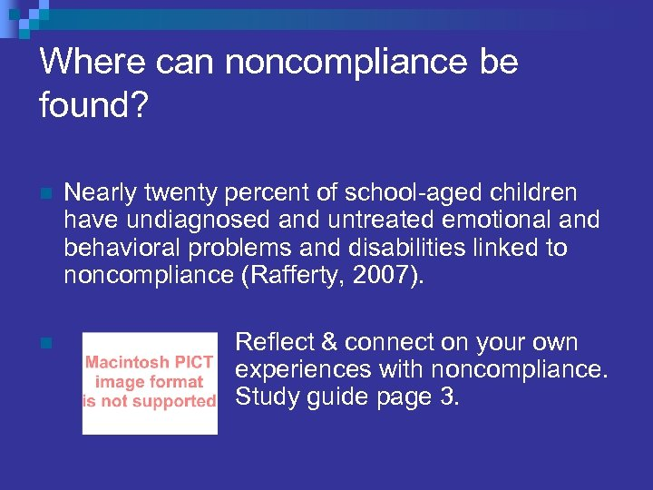 Where can noncompliance be found? n n Nearly twenty percent of school-aged children have