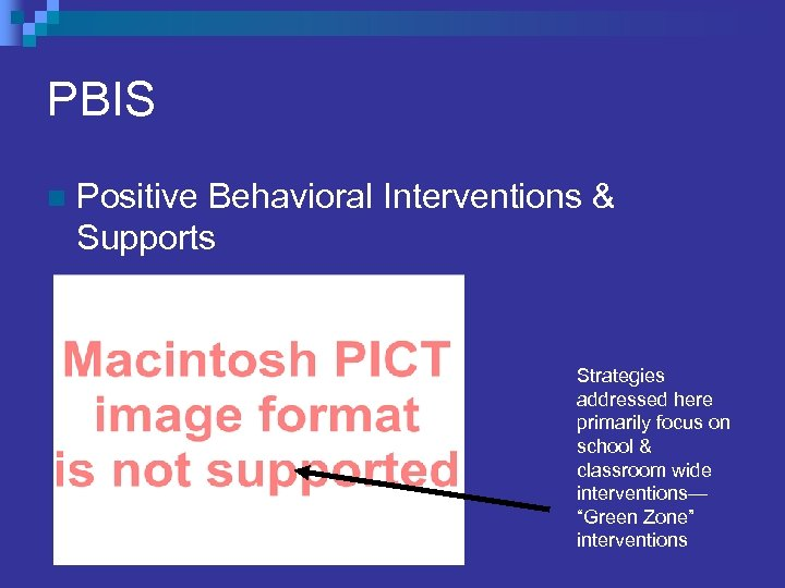 PBIS n Positive Behavioral Interventions & Supports Strategies addressed here primarily focus on school