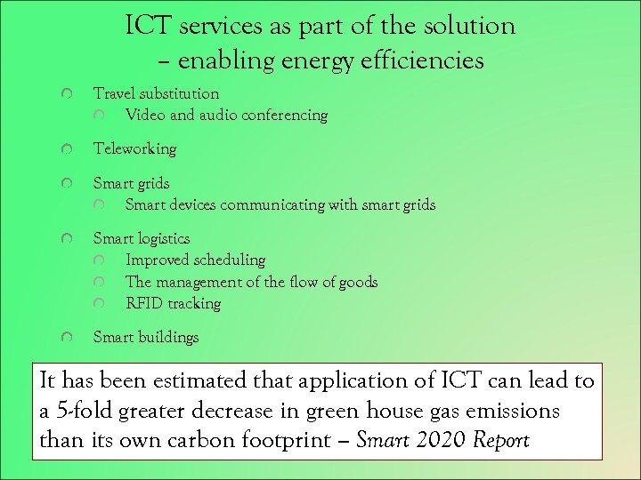 ICT services as part of the solution – enabling energy efficiencies Travel substitution Video