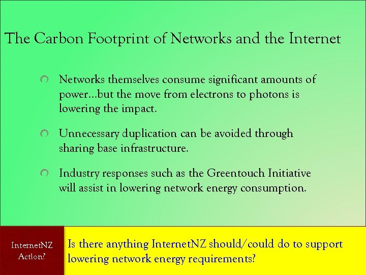 The Carbon Footprint of Networks and the Internet Networks themselves consume significant amounts of