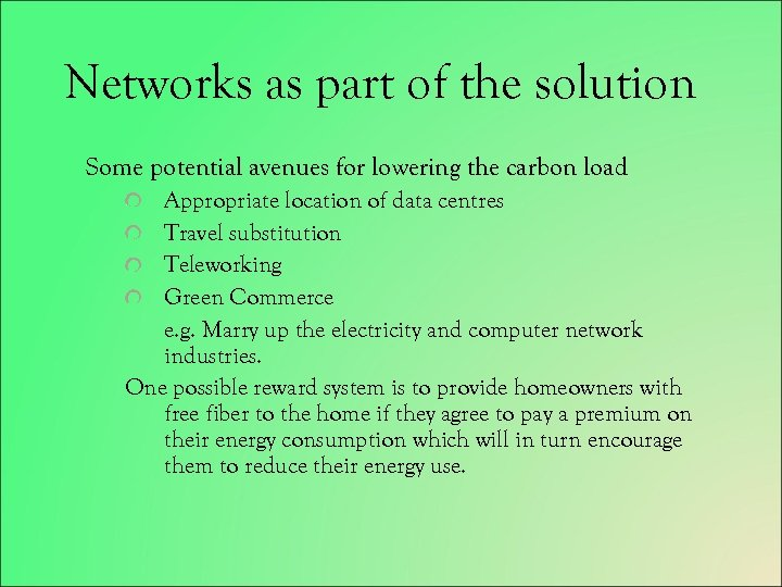 Networks as part of the solution Some potential avenues for lowering the carbon load