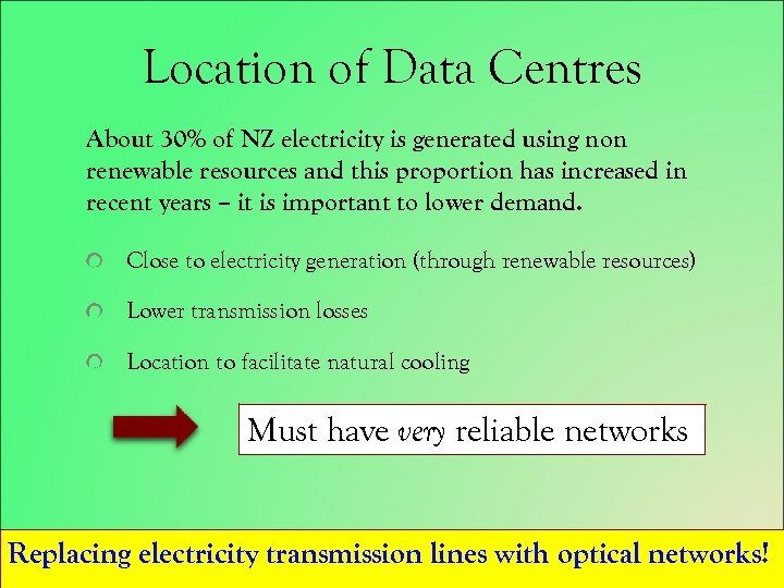 Location of Data Centres About 30% of NZ electricity is generated using non renewable