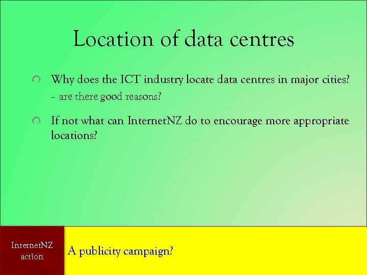 Location of data centres Why does the ICT industry locate data centres in major