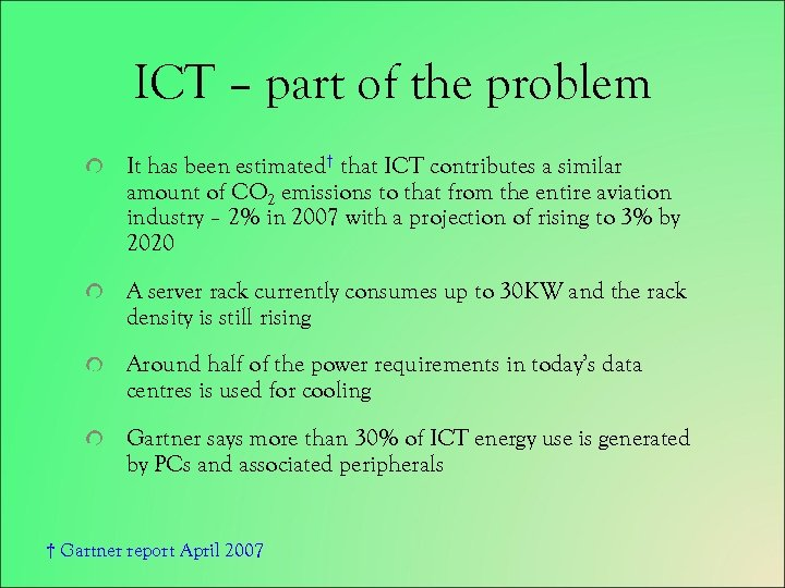 ICT – part of the problem It has been estimated† that ICT contributes a