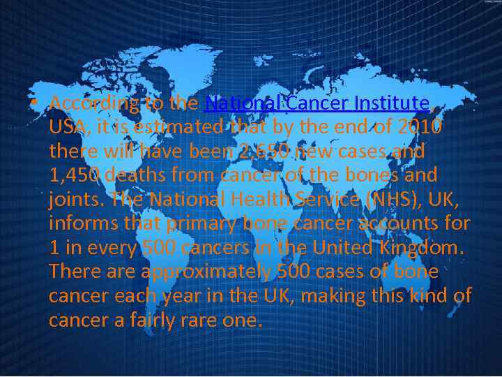 • According to the National Cancer Institute, USA, it is estimated that by