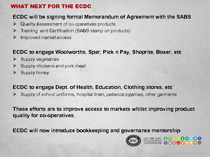 WHAT NEXT FOR THE ECDC will be signing formal Memorandum of Agreement with the