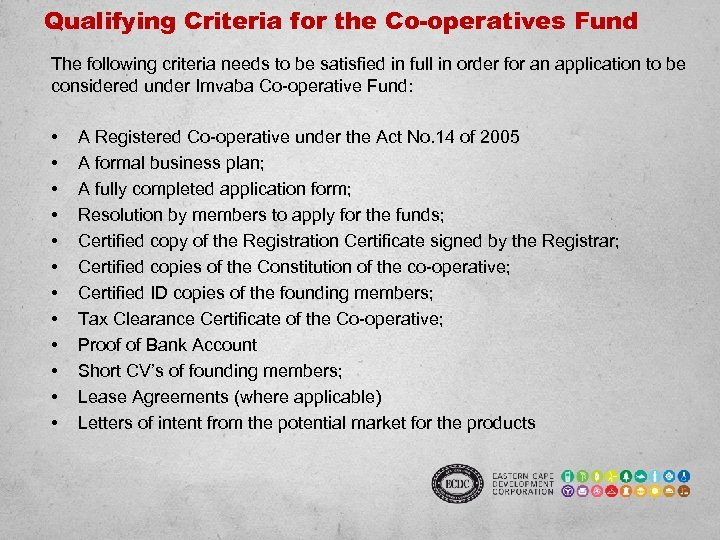 Qualifying Criteria for the Co-operatives Fund The following criteria needs to be satisfied in