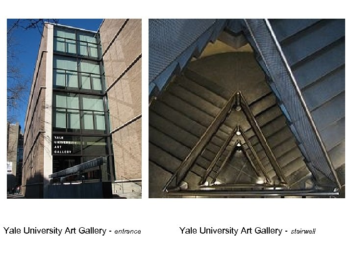 Yale University Art Gallery - entrance Yale University Art Gallery - stairwell