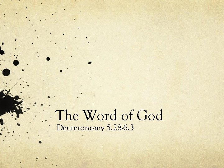 The Word of God Deuteronomy 5. 28 -6. 3