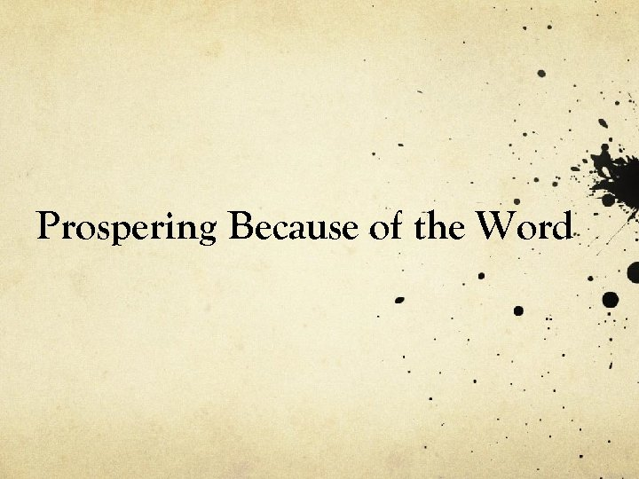 Prospering Because of the Word