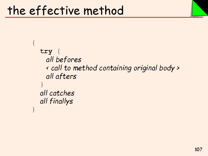 the effective method { try { all befores < call to method containing original