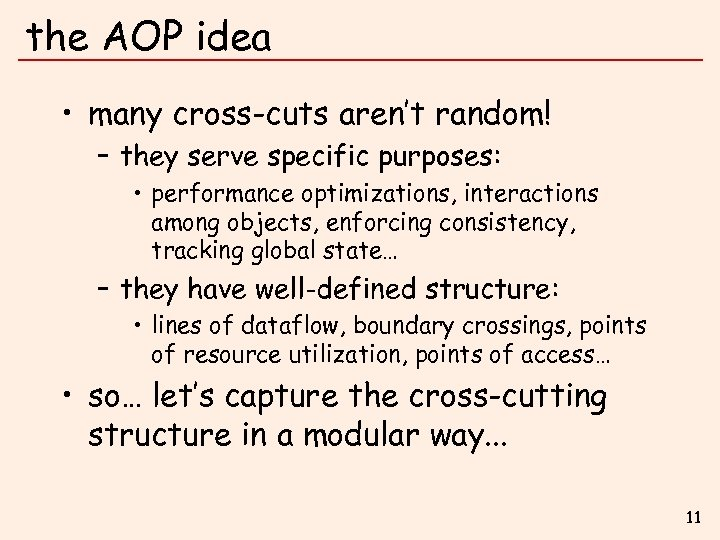 the AOP idea • many cross-cuts aren't random! – they serve specific purposes: •
