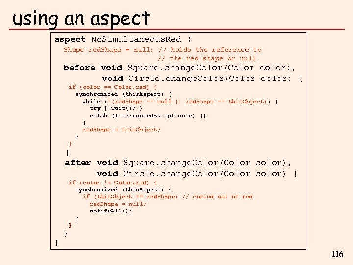 using an aspect No. Simultaneous. Red { Shape red. Shape = null; // holds