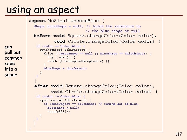 using an aspect No. Simultaneous. Blue { Shape blue. Shape = null; // holds