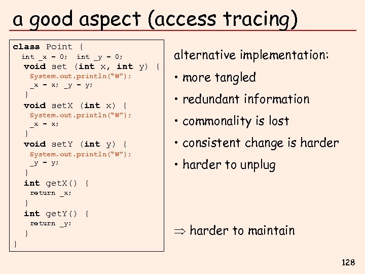a good aspect (access tracing) class Point { int _x = 0; int _y