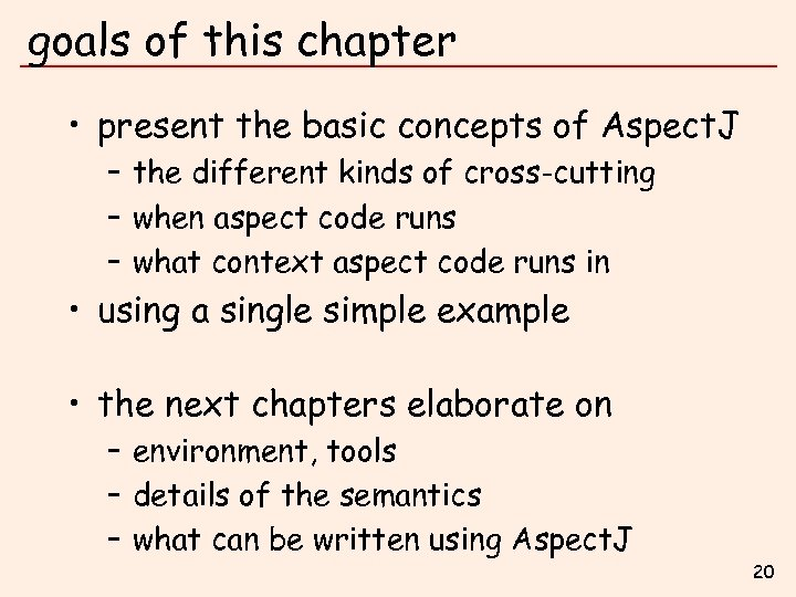 goals of this chapter • present the basic concepts of Aspect. J – the