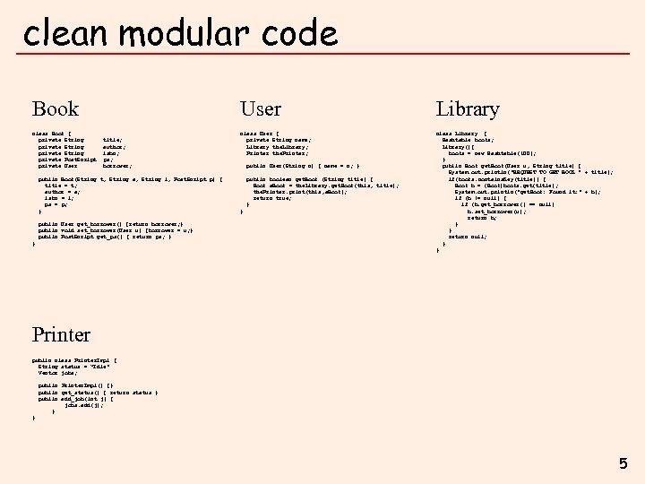 clean modular code Book class Book { private String private Post. Script private User