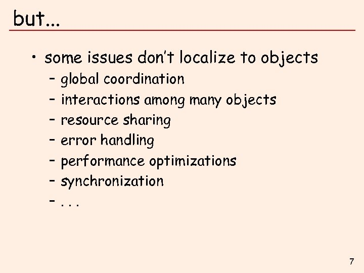 but. . . • some issues don't localize to objects – – – –