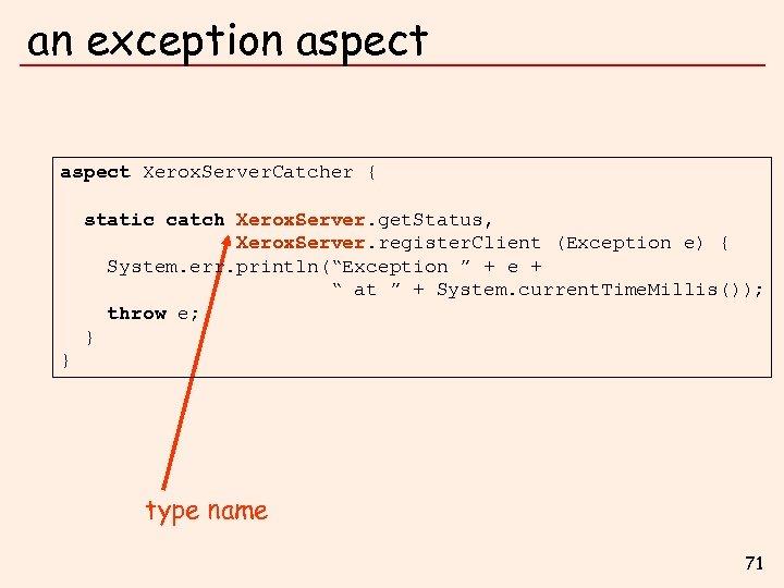 an exception aspect Xerox. Server. Catcher { static catch Xerox. Server. get. Status, Xerox.