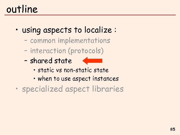 outline • using aspects to localize : – common implementations – interaction (protocols) –