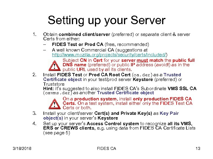 Setting up your Server 1. 2. 3. 4. 3/18/2018 Obtain combined client/server (preferred) or