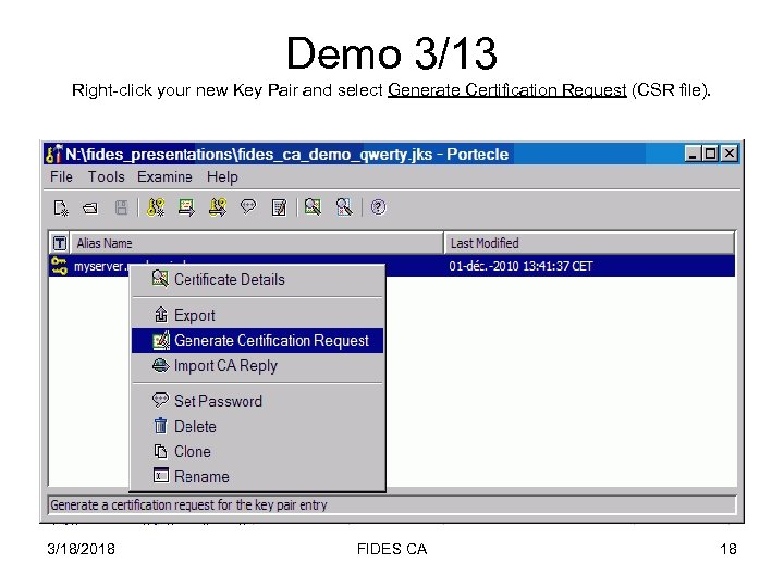 Demo 3/13 Right-click your new Key Pair and select Generate Certification Request (CSR file).