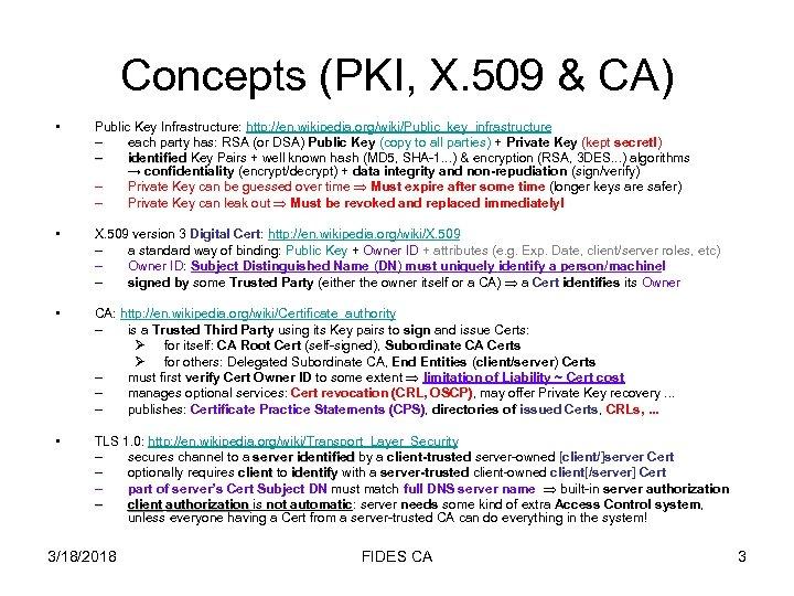 Concepts (PKI, X. 509 & CA) • Public Key Infrastructure: http: //en. wikipedia. org/wiki/Public_key_infrastructure
