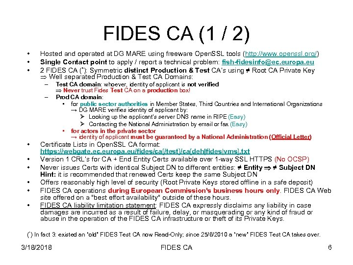 FIDES CA (1 / 2) • • • Hosted and operated at DG MARE