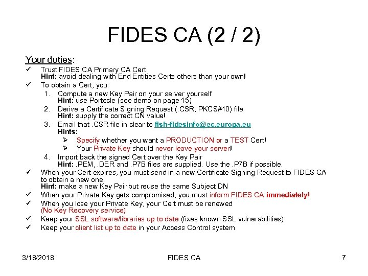 FIDES CA (2 / 2) Your duties: ü ü ü ü Trust FIDES CA