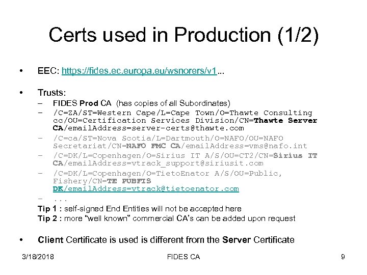 Certs used in Production (1/2) • EEC: https: //fides. ec. europa. eu/wsnorers/v 1. .