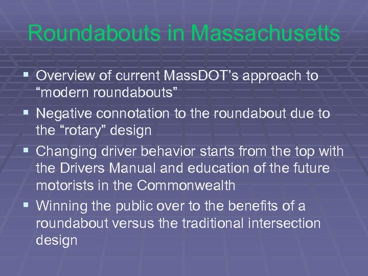 """Roundabouts in Massachusetts § Overview of current Mass. DOT's approach to """"modern roundabouts"""" §"""