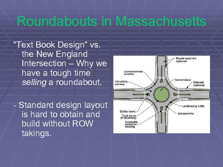 """Roundabouts in Massachusetts """"Text Book Design"""" vs. the New England Intersection – Why we"""
